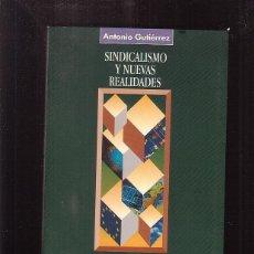 Libros de segunda mano: SINDICALISMO Y NUEVAS REALIDADES / ANTONIO GUTIERREZ. Lote 41549807