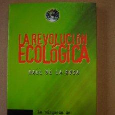 Libros de segunda mano: LA REVOLUCIÓN ECOLÓGICA - RAÚL DE LA ROSA. Lote 41562960