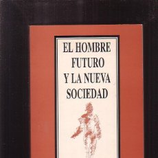Libros de segunda mano: EL HOMBRE FUTURO Y LA NUEVA SOCIEDAD / DARÍO GUTIERREZ MARTIN. Lote 41584444