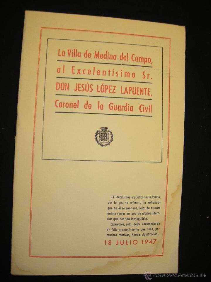 LA VILLA DE MEDINA DEL CAMPO AL EXCMO. SR D. JESÚS LÓPEZ LAPUENTE, CORONEL DE LA GUARDIA CIVIL (Libros de Segunda Mano - Historia - Otros)