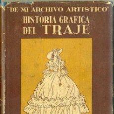 Libros de segunda mano: EMILIO FREIXAS ; HISTORIA GRÁFICA DEL TRAJE (1946) CON DEDICATORIA MANUSCRITA DEL AUTOR. Lote 41589199