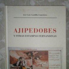 Libros de segunda mano: GORDILLO, J. L.: AJIPEDOBES Y OTRAS ESTAMPAS FERNANDINAS.. Lote 41590006
