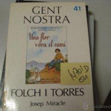 Libros de segunda mano: GENT NOSTRA FOLCH I TORRES 41JOSEP MIRACLECATALAN . Lote 41639688