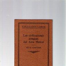 Libros de segunda mano: LAS CIVILIZACIONES ANTIGUAS DEL ASIA MENOR - FELIX SARTIAUX-CIENCIAS HISTÓRICAS Nº 25 -1931 - 1º EDC. Lote 41667541