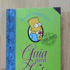 Libros de segunda mano: GUIA PARA LA VIDA DE BART SIMPSON COLABORACIÓN DE MATT GROENING EDICIONES B. Lote 41673373