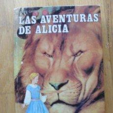 Libros de segunda mano: LAS AVENTURAS DE ALICIA, LEWIS CARROL, CLASICOS DE LA JUVENTUD. Lote 41684559