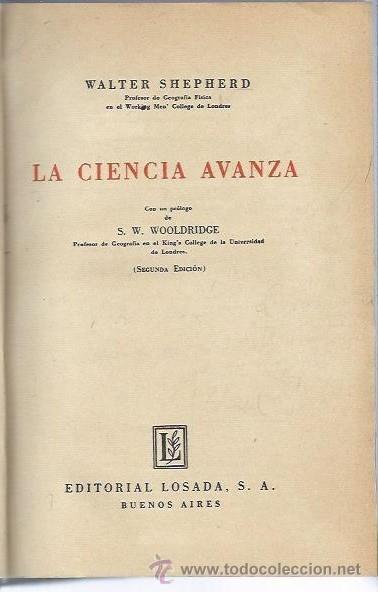 LA CIENCIA AVANZA, WALTER SHEPHERD, LOSADA, BUENOS AIRES, 1947, 545 PÁGS, 15 POR 19CM (Libros de Segunda Mano - Pensamiento - Otros)