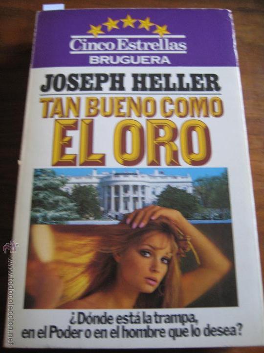 TAN BUENO COMO EL ORO JOSEPH HELLER BRUGUERA 1980 444 PÁGINAS CASTELLANO (Libros de Segunda Mano - Pensamiento - Otros)