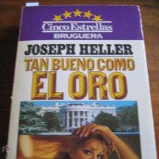 Libros de segunda mano: TAN BUENO COMO EL ORO JOSEPH HELLER BRUGUERA 1980 444 PÁGINAS CASTELLANO. Lote 41690706