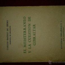 Libros de segunda mano: EL MEDITERRANEO Y LA CUESTION DE GIBRALTAR - CARLOS IBAÑEZ. Lote 41708694