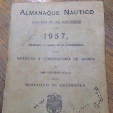Libros de segunda mano: ALMANAQUE NAUTICO PARA USO DE NAVEGANTES - AÑO 1957 - INSTITUTO Y OBSERVATORIO DE LA MARINA. Lote 41712984