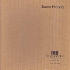 Libros de segunda mano: JUANA FRANCÉS /CAJA DE CARTÓN EXPOS PALAU SOLLERIC 1986 CONTENIDO CARPETA CON FIRMA MANUSCRITA J.F. Lote 41722047
