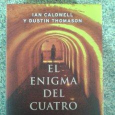 Libros de segunda mano: EL ENIGMA DE CUATRO -- IAN CALDWELL Y DUSTIN THOMASON -- CIRCULO DE LECTORES --. Lote 41745651