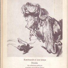Libros de segunda mano: REMBRANDT ET SON TEMPS DESSINS DES COLLECTIONS PUBLIQUES ET PRIVÉES CONSERVÉES EN FRANCE * LOUVRE. Lote 41774015