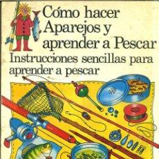 Libros de segunda mano: COMO HACER APAREJOS Y APRENDER A PESCAR (PLESA, 1977). Lote 207151867