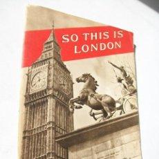 Libros de segunda mano: SO THIS IS LONDON, THE HOMELAND ILLUSTRATED- S/F.- . Lote 41848357