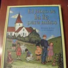 Libros de segunda mano: EL LIBRO DE LA FE PARA NIÑOS, WILLIAM J. BENNETT. Lote 41868356