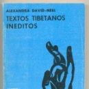 Libros de segunda mano: TEXTOS TIBETANOS INÉDITOS -ALEXANDRA DAVID-NEEL- (BUDISMO). ENVÍO: 2,50 € *.. Lote 41962354