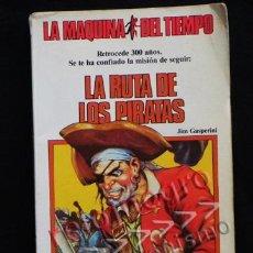 Libros de segunda mano: LA RUTA DE LOS PIRATAS - MÁQUINA DEL TIEMPO 4 - TIMUN MAS LIBRO JUEGO TIPO ELIGE TU PROPIA AVENTURA. Lote 41966491