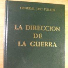 Libros de segunda mano: LA DIRECCION DE LA GUERRA - GENERAL FULLER - EDICIONES EJERCITO. Lote 41981639