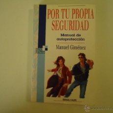 Libros de segunda mano: POR TU PROPIA SEGURIDAD - MANUAL DE AUTOPROTECCIÓN. Lote 41987217