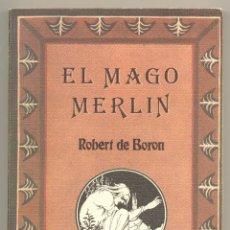 Libros de segunda mano: EL MAGO MERLÍN -ROBERT DE BORON- EDICOMUNICACIÓN, 1986. 326 PÁGINAS. ENVÍO: 2,50 € *.. Lote 42054986
