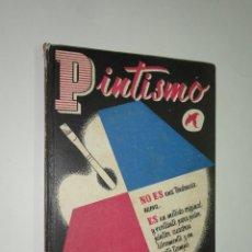 Libros de segunda mano: PINTISMO. SERIE COMO SE HACE - LAS EDICIONES DE ARTE(LEDA). Lote 42086822