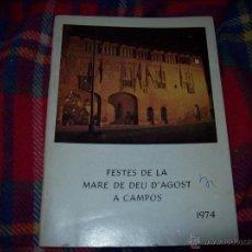 Libros de segunda mano: FESTES DE LA MARE DE DEU D'AGOST A CAMPOS.1974.EXTRAORDINARI EXEMPLAR.VEURE FOTOS.. Lote 42091471