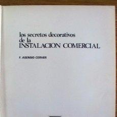 Libros de segunda mano: LOS SECRETOS DECORATIVOS DE LA INSTALACIÓN COMERCIAL.. Lote 42101309