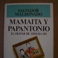 Libros de segunda mano: MAMAITA Y PAPANTONIO (EL OLIVAR DE ATOCHA II) - SALVADOR MALDONADO. Lote 42112701