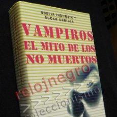 Libros de segunda mano: VAMPIROS EL MITO DE LOS NO MUERTOS - LIBRO INDURAIN URB. VAMPIRO MUERTO HISTORIA MISTERIO VAMPIRISMO. Lote 42134881