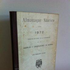 Libros de segunda mano: ALMANAQUE NAUTICO. AÑO 1972. INSTITUTO Y OBERVATORIO DE MARINA DE SAN FERNANDO, CÁDIZ.. Lote 42158377