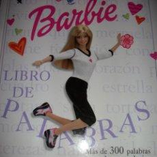 Libros de segunda mano: LIBRO BARBIE – LIBRO DE PALABRAS – TAPA DURA – A COLOR – TAMAÑO A3 APROX. - NUEVO. Lote 42172999