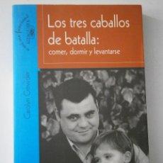Libros de segunda mano: LOS TRES CABALLOS DE BATALLA COMER DORMIR Y LEVANTARSE CROWDER CAROLYN ALFAGUARA 2002. Lote 42175384
