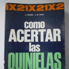 Libros de segunda mano: COMO ACERTAR LAS QUINIELAS MUSSO VECCHI 1972. Lote 42185084