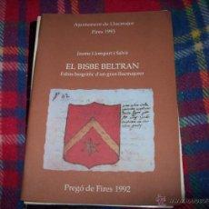 Libros de segunda mano: PREGÓ DE FIRES 1992.LLUCMAJOR.EL BISBE BELTRÁN(ESBÓS BIOGRÀFIC D'UN GRAN LLUCMAJORER).MALLORCA. Lote 42189442
