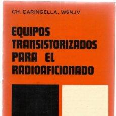 Libros de segunda mano: EQUIPOS TRANSISTORIZADOS PARA EL RADIOAFICIONADO, MARCOMBO BOIXAREU EDITORES 1972. Lote 42198373