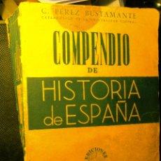 Libros de segunda mano: COMPENDIO DE HISTORIA DE ESPAÑA, PEREZ BUSTAMANTE EDICIONES ATLAS, MADRID 1946.. Lote 42204372
