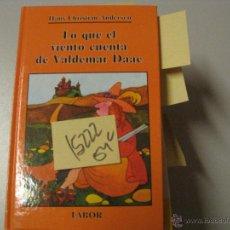 Libros de segunda mano: LO QUE EL VIENTO CUENTA DE VALDEMAR DAAEHANS CHRISTIAN ANDERSEN1989ILUSTRADO TAPA DURA2. Lote 42229830