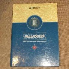 Libros de segunda mano: VALLADOLID SOGLO XX. HISTORIA DE LA CIUDAD A TRAVES DE SUS PROTAGONISTAS. EL MUNDO, 1996. Lote 42237475