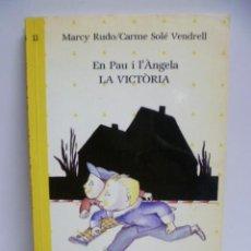 Libros de segunda mano: EN PAU I L' ANGELA. LA VICTORIA (RUDO, MARCY Y CARME SOLE VENDRELL) ALIORNA 1ª ED.. Lote 42257315