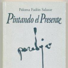 Libros de segunda mano: PINTANDO EL PRESENTE. LA CALIGRAFÍA EN CHINA -PALOMA FADÓN SALAZAR- CON 30 LÁMINAS EN COLOR.. Lote 42267395