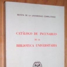 Libros de segunda mano: CATÁLOGO DE INCUNABLES DE LA BIBLIOTECA UNIVERSITARIA -1974. Lote 42271542