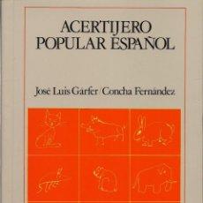 Libros de segunda mano: JOSÉ LUIS GÁRFER / CONCHA FERNÁNDEZ : ACERTIJERO POPULAR ESPAÑOL. (FUNDACIÓN BANCO EXTERIOR, 1989). Lote 42280241