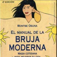 Libros de segunda mano: MONTSE OSUNA : MANUAL DE LA BRUJA MODERNA (MARTINEZ ROCA, 1999). Lote 42292938