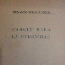 Libros de segunda mano: PAREJA PARA LA ETERNIDAD FERNANDO FERNAN GOMEZ AUTOGRAFO. Lote 42311707