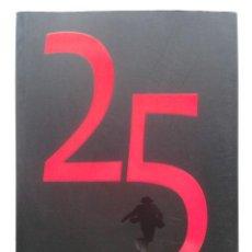 Libros de segunda mano: LIBRO DE LA SEMANA NEGRA 25 ANIVERSARIO - 2012 - GIJON, ASTURIAS. Lote 42330792