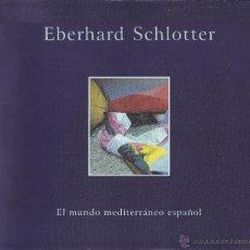 Libros de segunda mano: EL MUNDO MEDITERRANEO ESPAÑOL EBERHARD SCHLOTTER. Lote 42334757