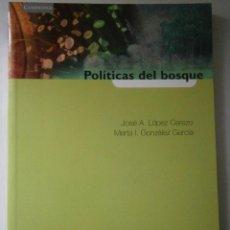 Libros de segunda mano: POLITICAS DEL BOSQUE GONZALEZ GARCIA MARTA LOPEZ CEREZO OIE 2002. Lote 42337536