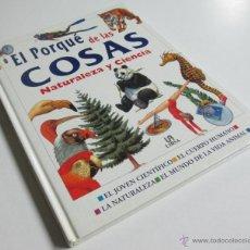 Libros de segunda mano: EL PORQUE DE LAS COSAS - NATURALEZA Y CIENCIA - JOSE LUIS TAMAYO - LIBSA 1998. Lote 42339320
